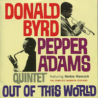 Out of this World: The Complete Warwick Sessions — Herbie Hancock, Donald Byrd, Pepper Adams Quintet, Pepper Adams
