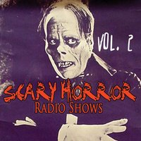 Scary Horror Radio Shows Vol. 2 — сборник