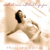 Chants of a Lifetime — Melissa Phillippe