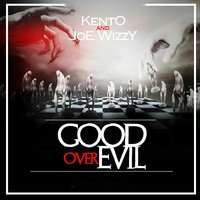Good over Evil — Kento, Joe Wizzy, Kento, Joe Wizzy