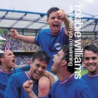 Sing When You're Winning — Robbie Williams