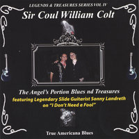 The Angel's Portion Blues & Treasures — Sir Coul William Colt