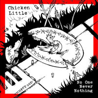 No One, Never, Nothing — Chicken Little
