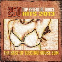 250 Top Essential Dance Hits 2013 — сборник