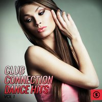 Club Connection Dance Hits, Vol. 1 — сборник