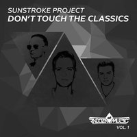 Don't Touch The Classics, Vol. 1 — Sunstroke Project