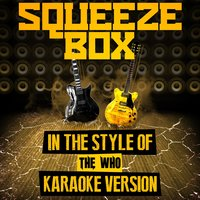 Squeeze Box (In the Style of the Who) - Single — Ameritz Audio Karaoke