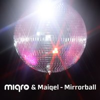 Mirrorball — Miqro, Maiqel