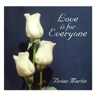 Love Is for Everyone — Brian Martin