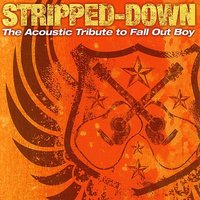 Stripped-Down: The Acoustic Tribute To Fall Out Boy — Stripped Down Sounds