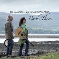 Back There — Fil Campbell & Tom McFarland
