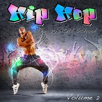 Hip Hop: The 80's Old School, Vol. 2 — сборник
