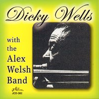 Dicky Wells with the Alex Welsh Band — Dicky Wells, Jim Douglas, Fred Hunt, Lennie Hastings, Christopher Staunton