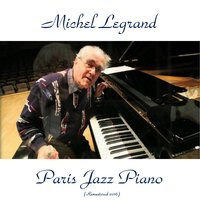 Paris Jazz Piano — Michel Legrand