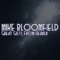 Great Gifts From Heaven — Michael B. Bloomfield