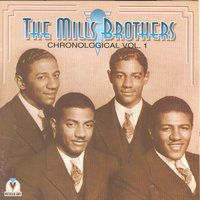 The Mills Brothers Vol. 1 , 1931-32 — The Mills Brothers