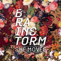 She Moves — Brainstorm