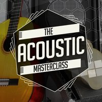 The Acoustic Masterclass — Acoustic Hits