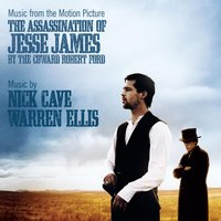 Music From The Motion Picture The Assassination Of Jesse James By The Coward Robert Ford — Nick Cave & Warren Ellis