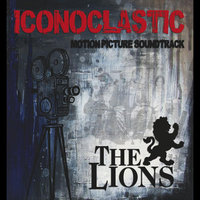 Iconoclastic (Motion Picture Soundtrack) [Pub Songs & Sing-a-longs!] — The Lions
