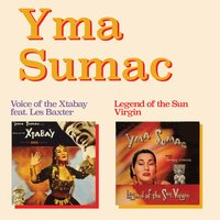 Voice of the Xtabay + Legend of the Sun Virgin — Yma Sumac