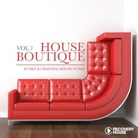 House Boutique, Vol. 7 - Funky & Uplifting House Tunes — сборник