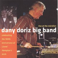 Live At the Méridien (Celebrating the 100th Anniversary of Lionel Hampton's Birth) — Dany Doriz Big Band