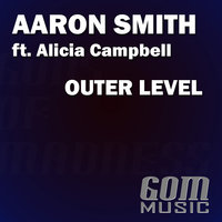 Outer Level — Aaron Smith feat. Alicia Campbell