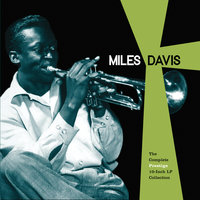 The Complete Prestige 10-Inch LP Collection — Miles Davis