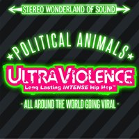 Ultra Violence — Political Animals