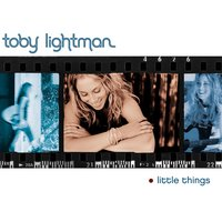 Little Things — Toby Lightman