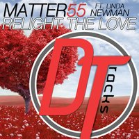 Relight the Love — Linda Newman, Matter55