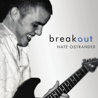 Break Out — Nate Ostrander
