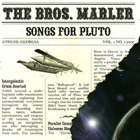 Songs for Pluto — Daniel and Drew Marler, The Bros. Marler