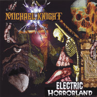 Electric Horrorland — Michael Knight
