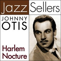 Harlem Nocture — Johnny Otis