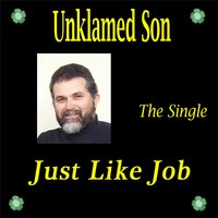 Just Like Job — Unklamed Son