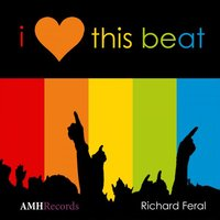 I Love This Beat — Richard Feral
