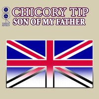 Son Of My Father — Chicory Tip