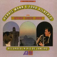 Recorded In Rio De Janerio — Herbie Mann, Joao Gilberto & Antonio Carlos Jobim