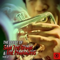 The Quest of Sam the Sham & the Pharaohs, Vol. 2 — Sam The Sham & The Pharaohs
