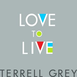 Terrell Grey - Love to Live - Single