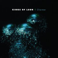Charmer — Kings of Leon