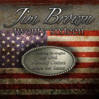 Twenty Sixteen — Jim Brown