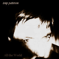 All the World — Tony Patterson
