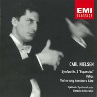 Symfoni Nr. 3 Espansiva, Helios, Ved En Ung Kunstners Båre — Карл Нильсен, Sjaellands Symfoniorkester, Carl Nielsen/Sjaellands Symfoniorkester