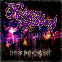 Time Running Out — The Relapse Symphony