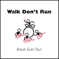 Break-Even Tour — Walk Don't Run
