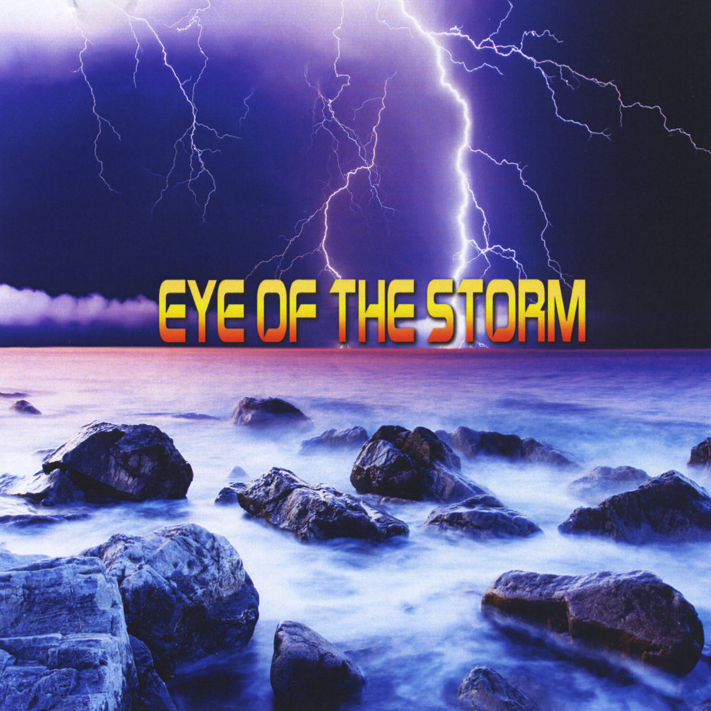 eye of the storm 'eye of the storm' is our fantastic second studio album, released in 2007 once again this album has been a great success and has also sold many thousands of.