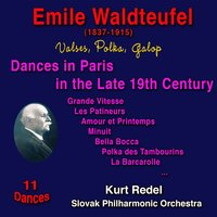 Emile Waldteufel: Dances in Paris in the Late 19th Century — Kurt Redel, Emil Waldteufel, Sloval Philharmonic Orchestra
